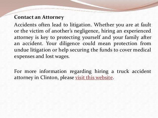 Contact an Attorney Accidents often lead to litigation. Whether you are at fault or the victim of another's negligence, hi...