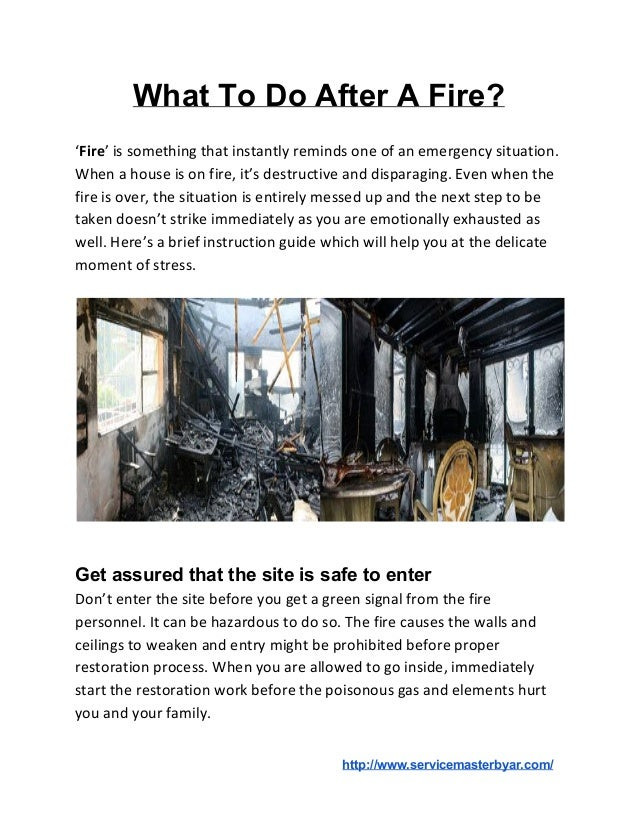 What To Do After A Fire? 'Fire' is something that instantly reminds one of an emergency situation. When a house is on fi...