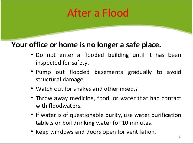 what to do before during and What to do before, during, and after a flood even if you feel you live in a  community with a low risk of flooding, remember that anywhere it rains, it can  flood.