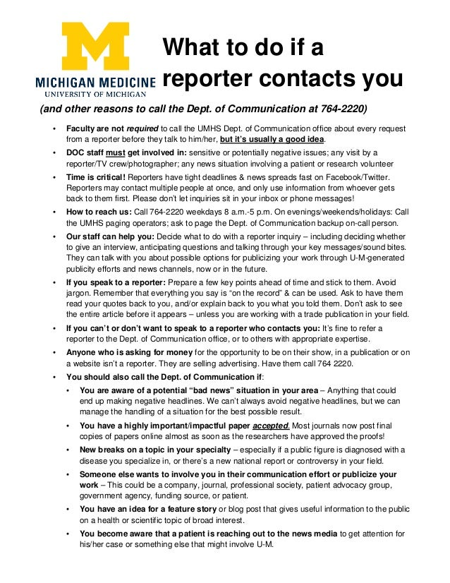 What to do if a reporter contacts you (and other reasons to call the Dept. of Communication at 764-2220) • Faculty are not...