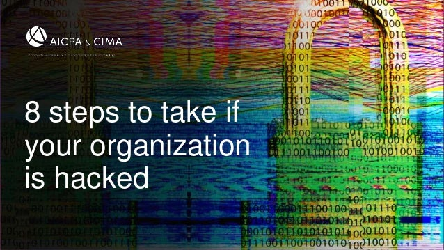 8 steps to take if your organization is hacked