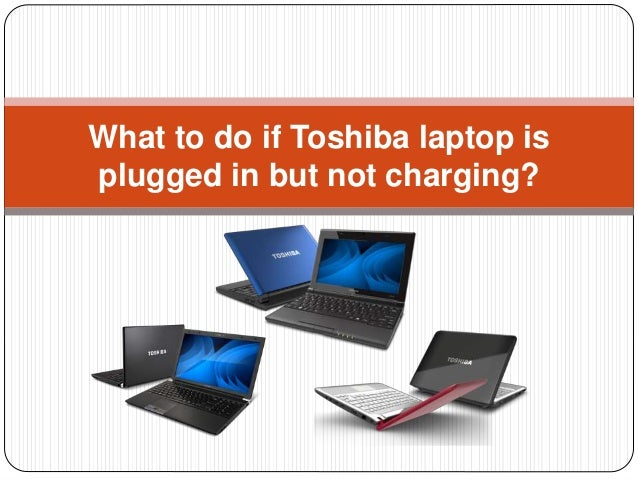 What to do if Toshiba Laptop is plugged in but not charging
