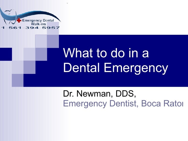 What to do in a Dental Emergency Dr. Newman, DDS,  Emergency Dentist, Boca Raton