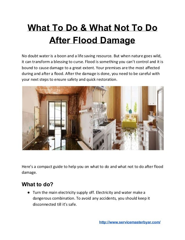 What To Do & What Not To Do After Flood Damage No doubt water is a boon and a life saving resource. But when nature goes w...