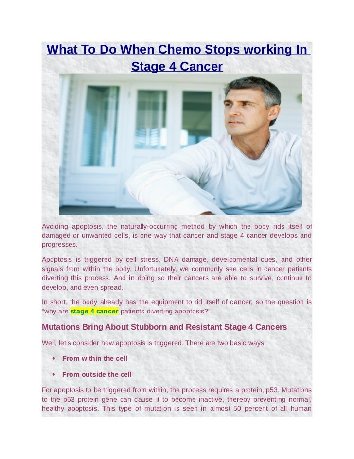 What To Do When Chemo Stops working In             Stage 4 CancerAvoiding apoptosis, the naturally-occurring method by whi...