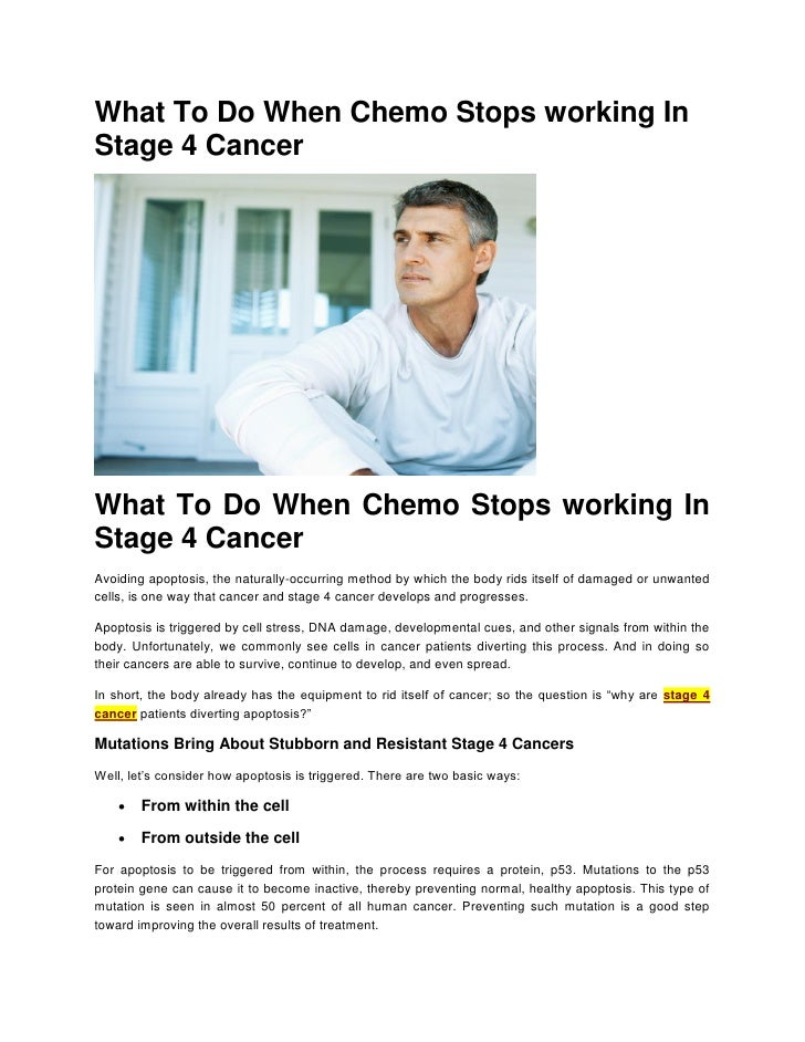 What To Do When Chemo Stops working InStage 4 CancerWhat To Do When Chemo Stops working InStage 4 CancerAvoiding apoptosis...