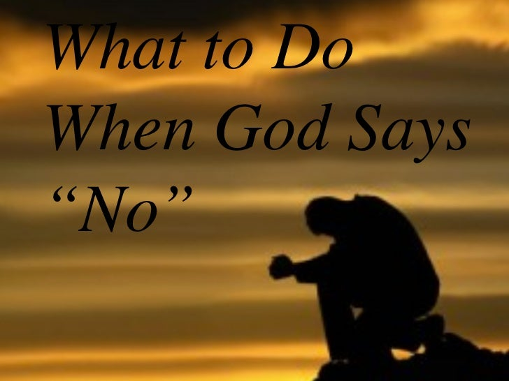 """What to DoWhen God Says""""No"""""""