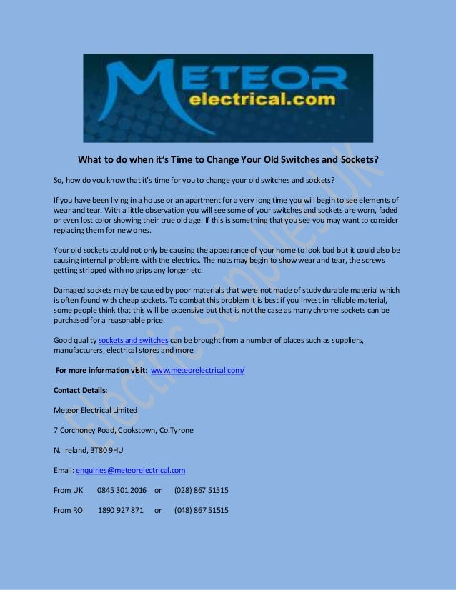 What to do when it's Time to Change Your Old Switches and Sockets? So, how do you know that it's time for you to change yo...
