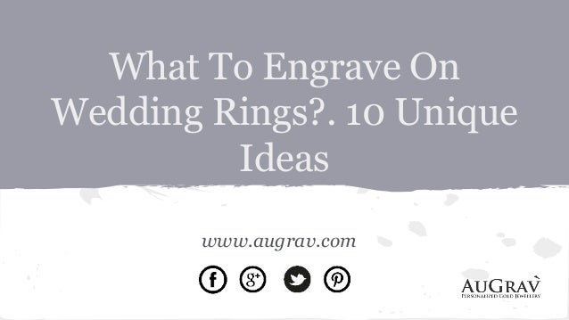 What To Engrave On Wedding Rings?. 10 Unique Ideas Www.augrav.com ...