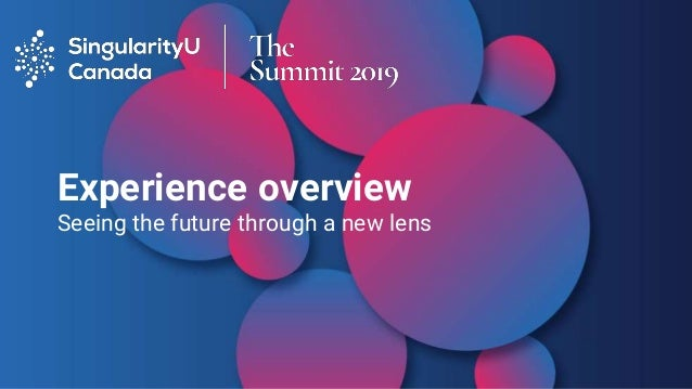 Experience overview Seeing the future through a new lens