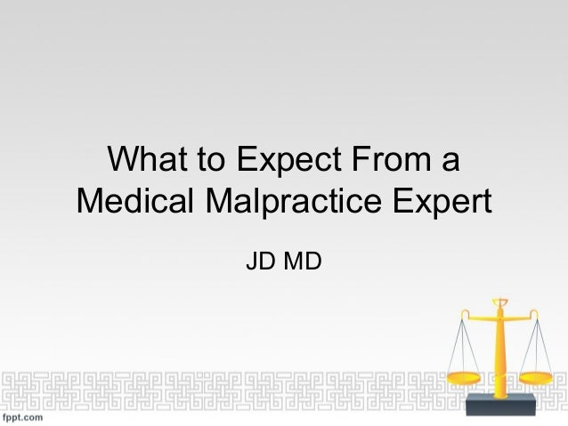 What to Expect From aMedical Malpractice ExpertJD MD