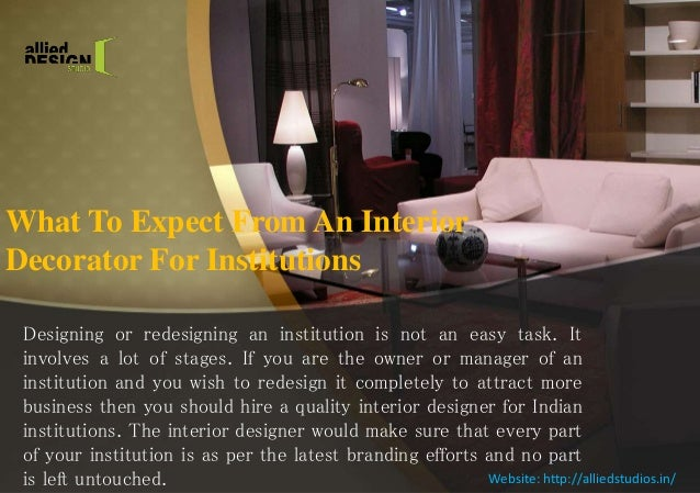 what to expect from an interior decorator for institutions
