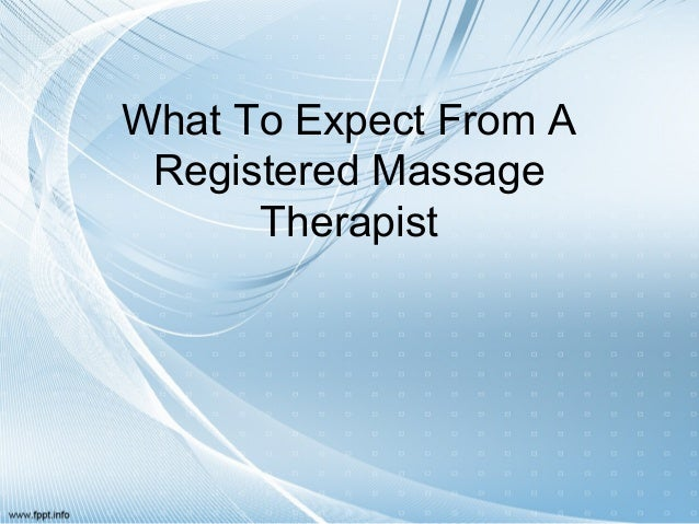 What To Expect From A Registered Massage      Therapist