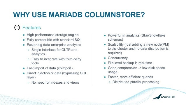 ● High performance storage engine ● Fully compatible with standard SQL ● Easier big data enterprise analytics ○ Single int...