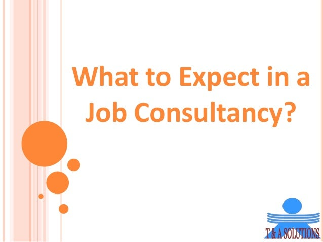 What to Expect in a Job Consultancy?