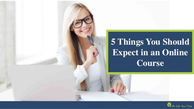 5 Things You Should Expect in an Online Course