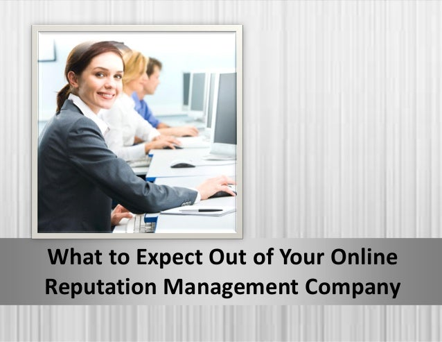 What to Expect Out of Your OnlineReputation Management Company