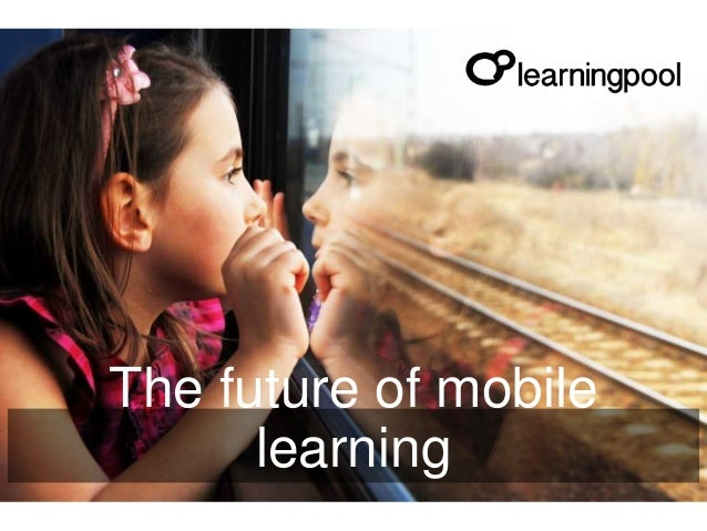 The future of mobile learning