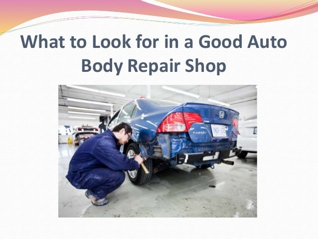 What to Look for in a Good Auto Body Repair Shop