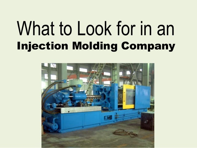 What to Look for in an Injection Molding Company