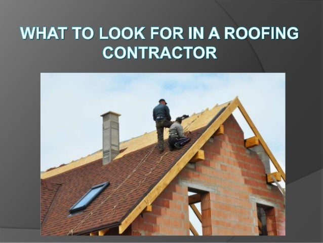 Image result for What to Look for in a Roofing Contractor?