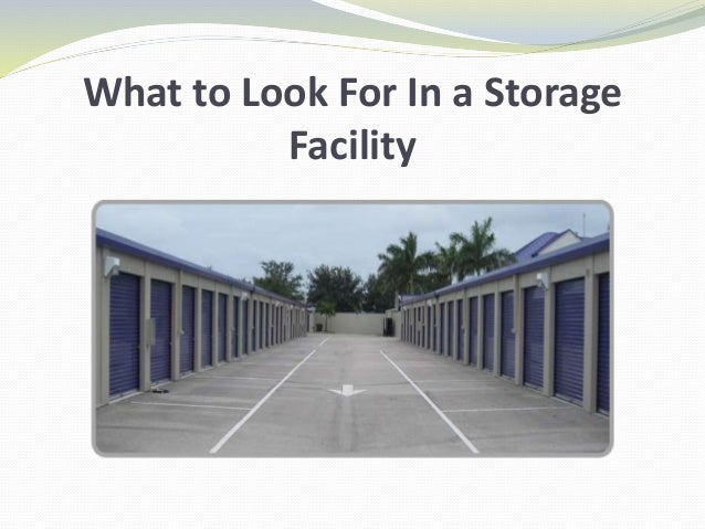What to Look For In a Storage Facility