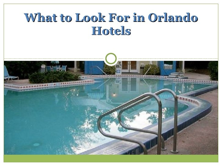 What to Look For in Orlando Hotels