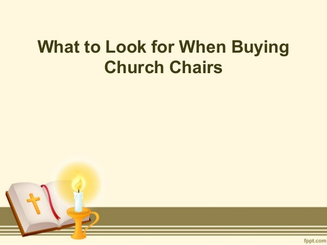 What to Look for When BuyingChurch Chairs