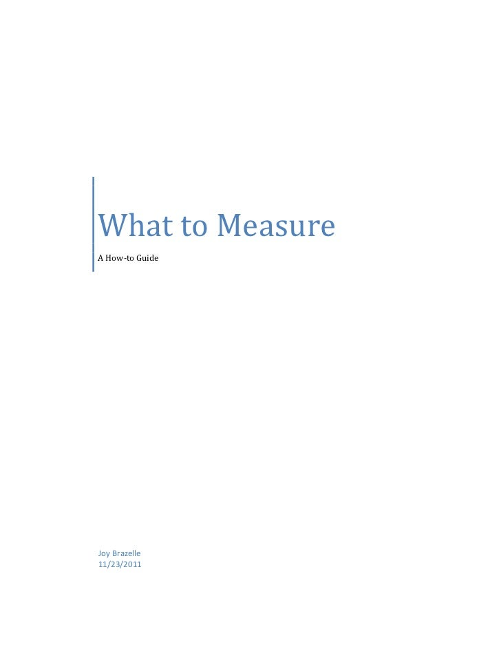 What to MeasureA How-to GuideJoy Brazelle11/23/2011