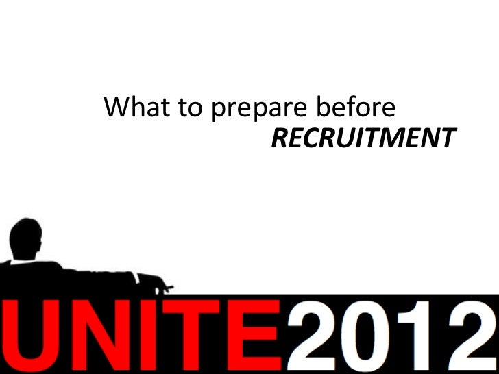 What to prepare before            RECRUITMENT
