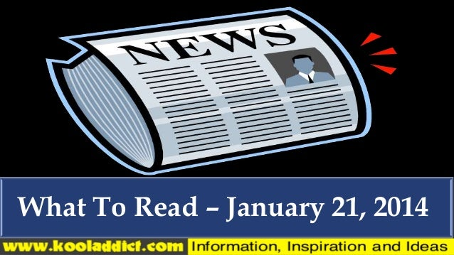 What To Read – January 21, 2014