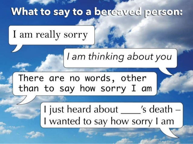 What to Say — and Not to Say — to Someone Whose Loved One ...