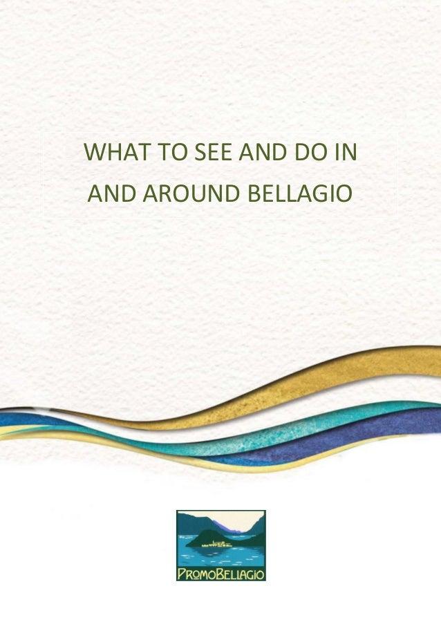 Promobellagio – Piazza della Chiesa 14- 22021 Bellagio (Como) Italy www.bellagiolakecomo.com info@promobellagio.it www.fac...