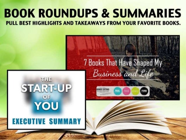 BOOK ROUNDUPS 8: SUMMARIES  PULL BEST HIGHLIGHTS AND TAKEAWAYS FROM YOUR FAVORITE BOOKS.