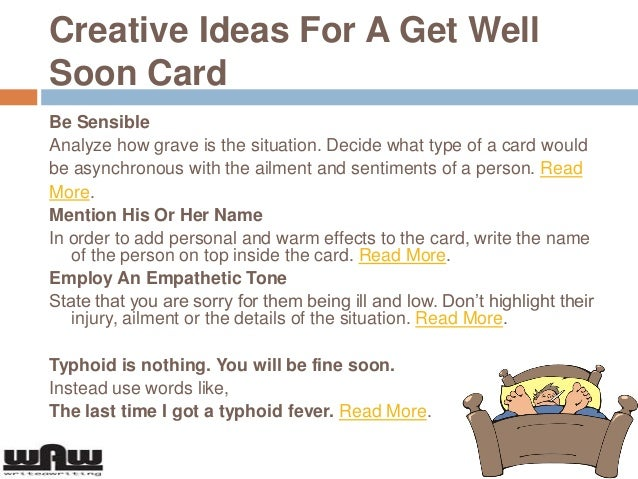 what to write in a get well soon card Get well soon messages for colleagues: has one of your co-workers fallen ill send a sweet text to let your colleague know that everyone at office is missing his or her presence.