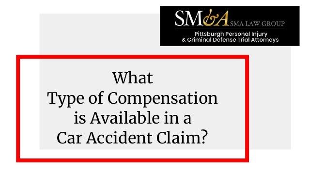 What type of compensation is available in a car accident claim