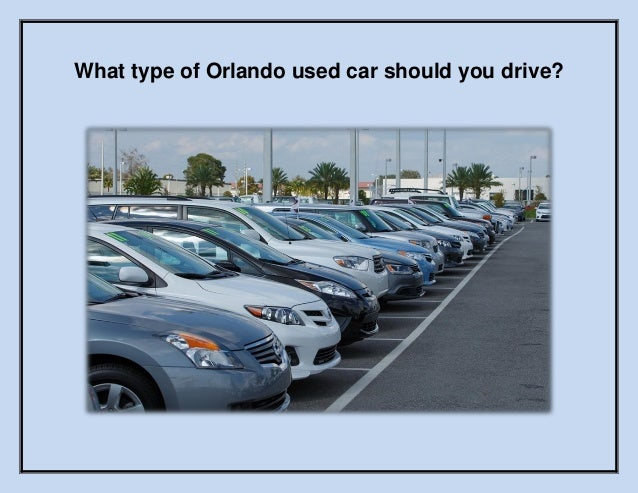 What type of Orlando used car should you drive?