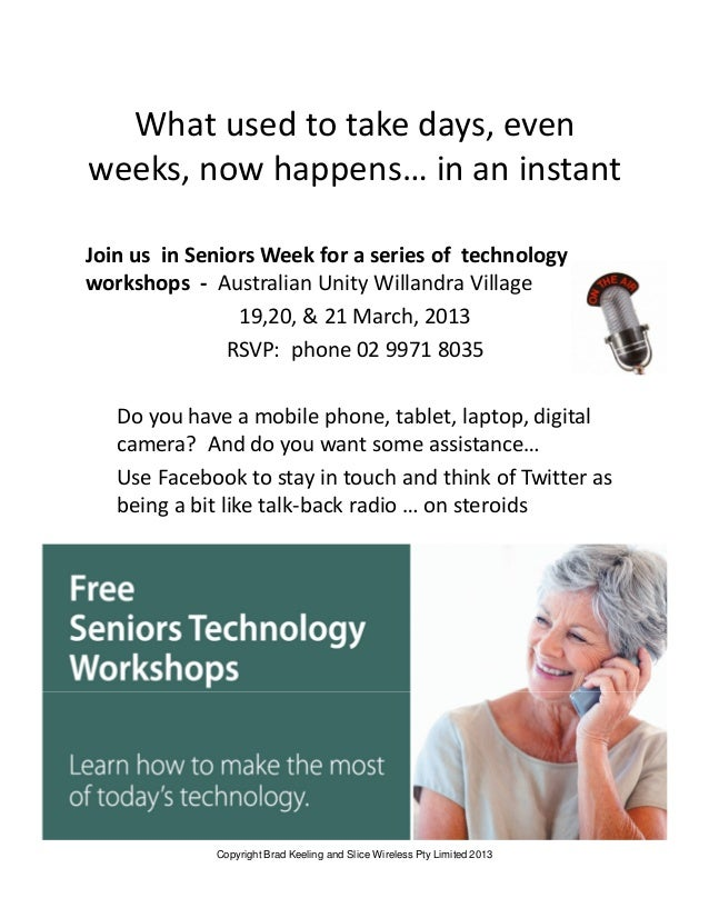 What used to take days, evenweeks, now happens… in an instantJoin us in Seniors Week for a series of technologyworkshops -...