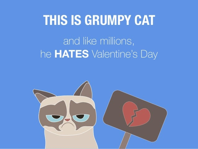 ... THIS IS GRUMPY CAT And Like Millions, He HATES Valentineu0027s Day ...