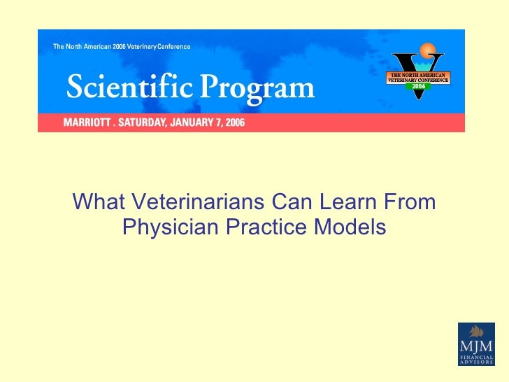 What Veterinarians Can Learn From Physician Practice Models