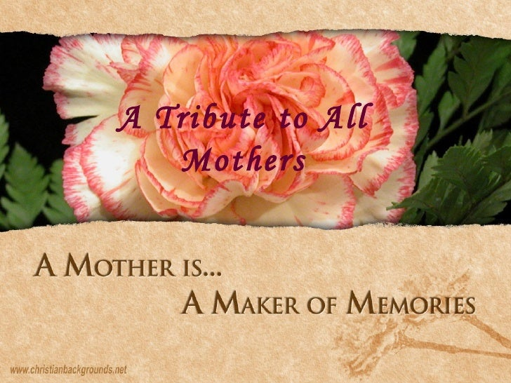 A Tribute to All Mothers