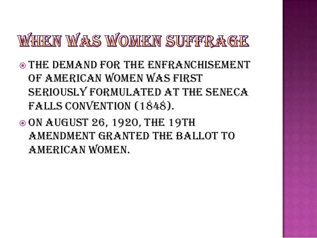 the womens right during 1848 to 1920 Ninety years ago today, women in the united states were granted the right to  vote the 72-year struggle for suffrage began in 1848 in seneca falls, ny,  in  february 1920, catt helped to found the league of women voters.