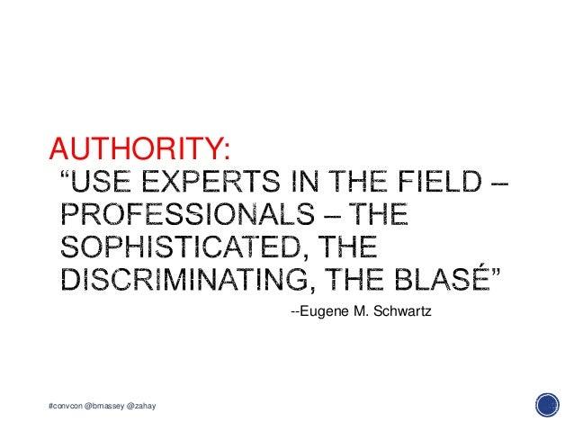 AUTHORITY:#convcon @bmassey @zahay--Eugene M. Schwartz