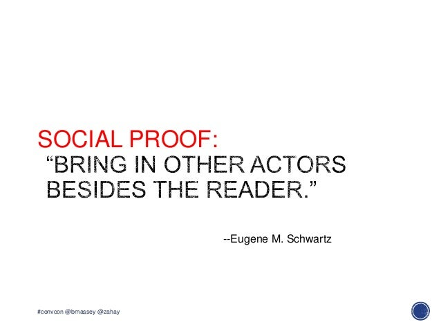 SOCIAL PROOF:#convcon @bmassey @zahay--Eugene M. Schwartz