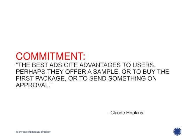 COMMITMENT:#convcon @bmassey @zahay--Claude Hopkins