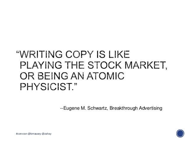 --Eugene M. Schwartz, Breakthrough Advertising#convcon @bmassey @zahay