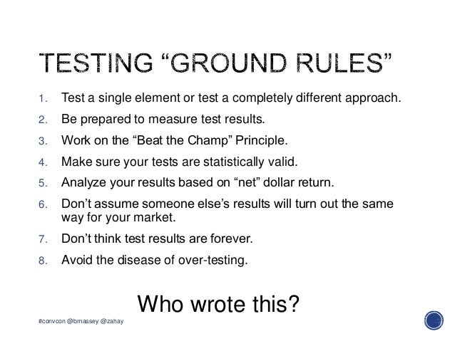 """1. Test a single element or test a completely different approach.2. Be prepared to measure test results.3. Work on the """"Be..."""