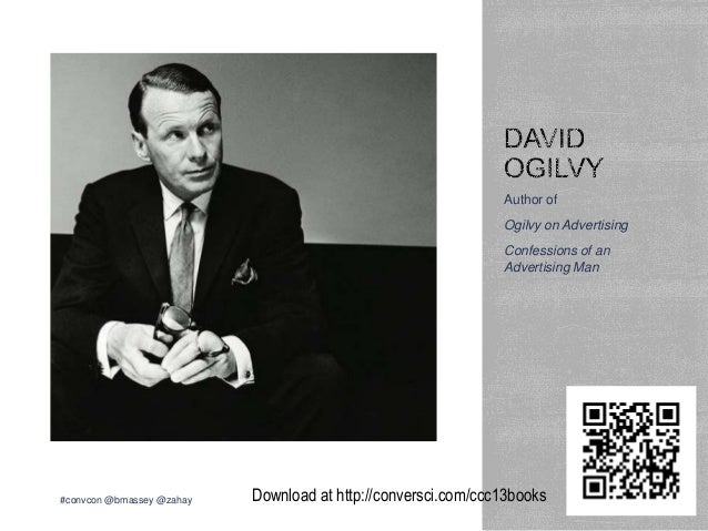 Author ofOgilvy on AdvertisingConfessions of anAdvertising Man#convcon @bmassey @zahay Download at http://conversci.com/cc...