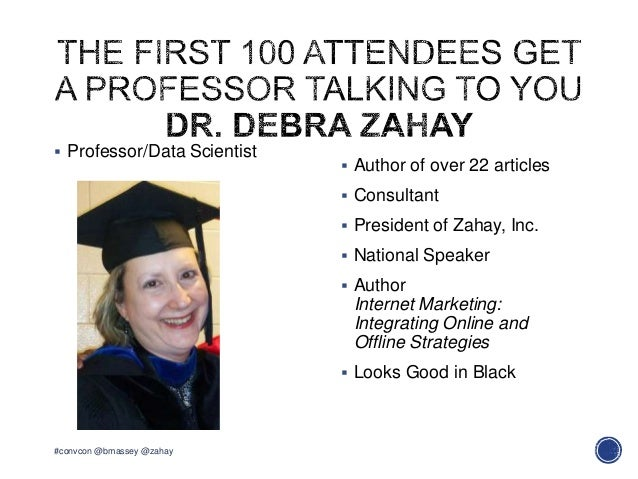  Professor/Data Scientist Author of over 22 articles Consultant President of Zahay, Inc. National Speaker AuthorInte...