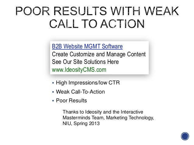 What went wrong? High Impressions/low CTR Weak Call-To-Action Poor ResultsB2B Website MGMT SoftwareCreate Customize and...